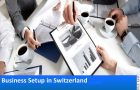 Why And How To Set Up A Business In Switzerland
